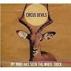 Circus Devils - My Mind Has Seen the White Trick (2013)