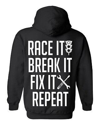 RACE IT BREAK IT FIX IT REPEAT Hoodie Black S-3XL JDM Race Boost Turbo Street