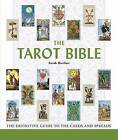 The Tarot Bible: The Definitive Guide to the Cards and Spreads by Sarah Bartlett (Paperback / softback)