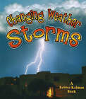 Changing Weather, Storms by Kelley MacAulay, Bobbie Kalman (Paperback, 2006)