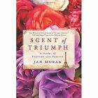 Scent of Triumph by Jan Moran (Paperback, 2015)