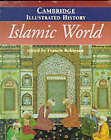 The Cambridge Illustrated History of the Islamic World by Cambridge University Press (Paperback, 1999)