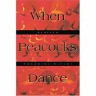 When Peacocks Dance Stories by Vasanthi Victor 0595269354 iUniverse Com 2003