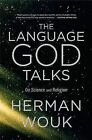 The Language God Talks: On Science and Religion by Herman Wouk (Paperback / softback)