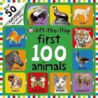 First 100 Animals Lift-The-Flap: Over 50 Fun Flaps to Lift and Learn by Roger Priddy (Board book, 2014)