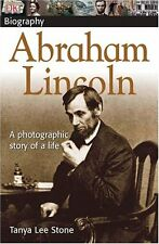 DK Biography: Abraham Lincoln : A Photographic Story of a Life by Richard Hamblyn and Tanya Lee Stone (2005, Paperback)