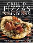 Grilled Pizzas & Piadinas by Craig Priebe, DK (Hardback, 2008)