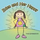 Eden and Her Happy by Tracy Schlepphorst (Paperback / softback, 2016)