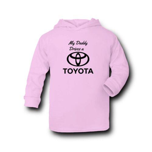 100/% algodón-Serigrafía Mi Papá conduce un Toyota-Bebé Sudadera Con Capucha