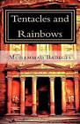 Tentacles and Rainbows by Mohammad Badeges (Paperback / softback, 2012)
