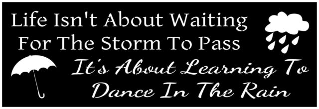 Primitive Stencil For Signs, Life Isn't About Waiting Storm Inspirational (#265)