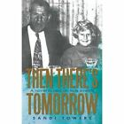 Then There's Tomorrow 9781450281737 by Sandi Towers Hardcover