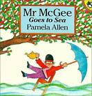 Mr Mcgee Goes to Sea by Pamela Allen (Paperback, 1993)