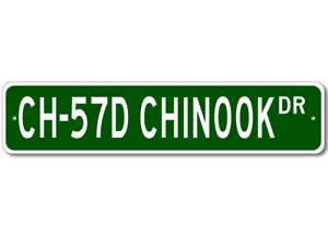 CH-57D CH47D CHINOOK Street Sign - High Quality Aluminu