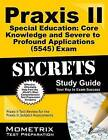 Praxis II Special Education: Core Knowledge and Severe to Profound Applications (0545) Exam Secrets: Praxis II Test Review for the Praxis II: Subject Assessments by Mometrix Media LLC (Paperback / softback, 2016)