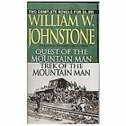 Quest of the Mountain Man - Trek of the Mountain Man by William W. Johnstone (2006, Paperback)