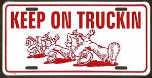 Keep On Truckin Metal License Plate