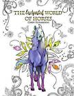 The Enchanted World of Horses: Adult Coloring Book by Cindy Elsharouni (Paperback / softback, 2016)