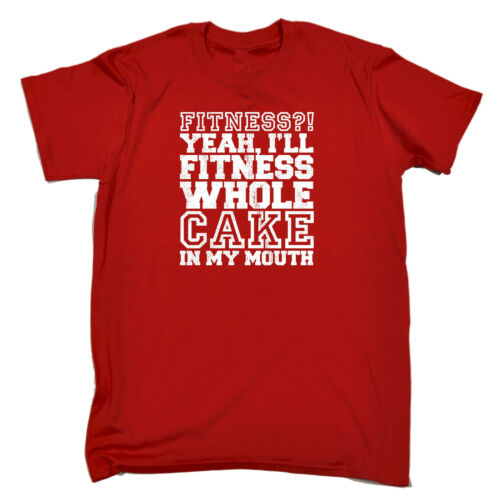 Fit Yeah Ill Fitness Whole Cake In My Mouth T-SHIRT Chef Funny Gift Birthday