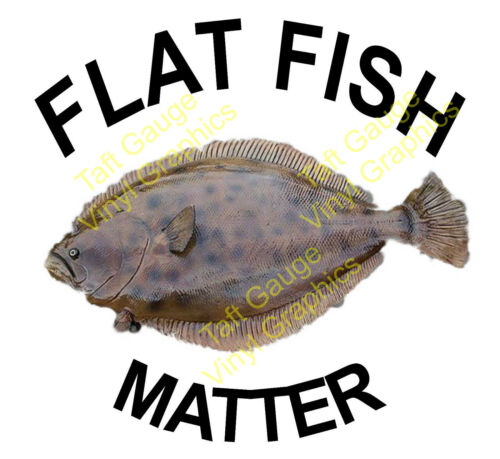 "Flounder Flat Fish Matter Sticker for Car Truck Boat Decal Must Have 8.5/"" x 10/"""