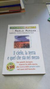IL-CIELO-LA-TERRA-E-QUEL-CHE-STA-IN-MEZZO-Marlo-Morgan-Sonzogno-2000