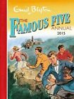 Famous Five Annual: 2015 by Enid Blyton (Hardback, 2014)