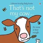 That's Not My Cow by Fiona Watt (Board book, 2015)