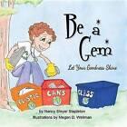 Be a Gem: Let Your Goodness Shine by Nancy Steyer Stapleton (Paperback / softback, 2012)