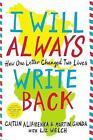 I Will Always Write Back: How One Letter Changed Two Lives by Caitlin Alifirenka, Martin Ganda (Hardback, 2015)
