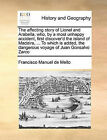 The Affecting Story of Lionel and Arabella, Who, by a Most Unhappy Accident, First Discover'd the Island of Madeira, ... to Which Is Added, the Dangerous Voyage of Juan Gonsalvo Zarco by Francisco Manuel De Mello (Paperback / softback, 2010)