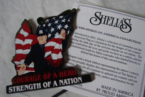 Sheila/'s Police COURAGE OF A HERO Patriotic 9//11 Policeman Ornament NEW SEALED