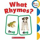 What Rhymes? by Scholastic (Board book, 2013)
