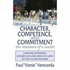 Character Competence and Commitment. The Measure of a Leader 9781434321701