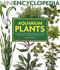 Aquarium Plants: Comprehensive Coverage, from Growing Them to Perfection to Choosing the Best Varieties by Peter Hiscock (Paperback / softback)