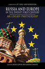 Russia and Europe in the Twenty-First Century: An Uneasy Partnership by Anthem Press (Paperback, 2009)