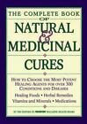 The Complete Book of Natural and Medicinal Cures : How to Choose the Most Potent Healing Agents for over 200 Conditions and Diseases (1994, Hardcover)