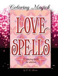 Coloring Magick: Love Spells : A Coloring Book for Witches