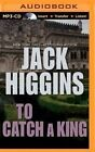 To Catch a King by Jack Higgins (CD-Audio, 2014)