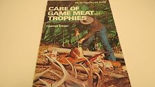 Care of Game Meat and Trophies by Elliott (Paperback 1979) Deer Rabbit Fish ++
