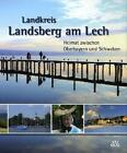 Landkreis Landsberg am Lech (2010, Gebundene Ausgabe)