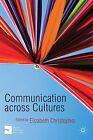 Communication Across Cultures von Elizabeth M. Christopher (2012, Taschenbuch)
