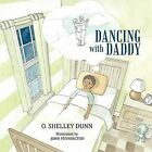 Dancing With Daddy by O. Shelley Dunn (Paperback, 2012)