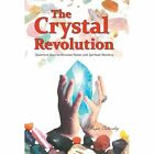 The Crystal Revolution: Quantum Keys to Personal Power and Spiritual Mastery by Roger Calverley (Hardback, 2013)