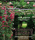 Climbing Gardens: Adding Height and Structure to Your Garden by Joan Clifton (Paperback, 2005)
