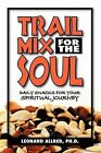 Trail Mix for the Soul: Daily Snacks for Your Spiritual Journey by Piedmont Baptist College Press (Paperback / softback, 2009)