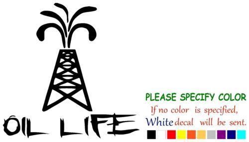 "Oil Life Derrick Funny Vinyl Decal Sticker Car Window laptop tablet truck 9/"""