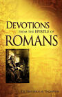 Devotions from the Epistle of Romans by Frederick M Thompson (Paperback / softback, 2007)