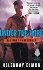 Under the Wire: Bad Boys Undercover by HelenKay Dimon (Paperback, 2016)
