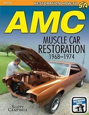 AMC Javelin, AMX, and Muscle Car Restoration, 1968-1974 by Scott Campbell...