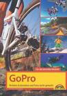 GoPro - perfekte Action Videos und Fotos leicht gemacht von Michael Hennemann (2015, Taschenbuch)